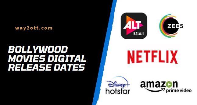 Bollywood Movie Digital Release Dates