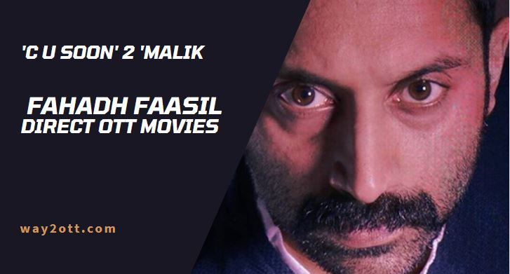 Fahadh Faasil Direct OTT Released Movies