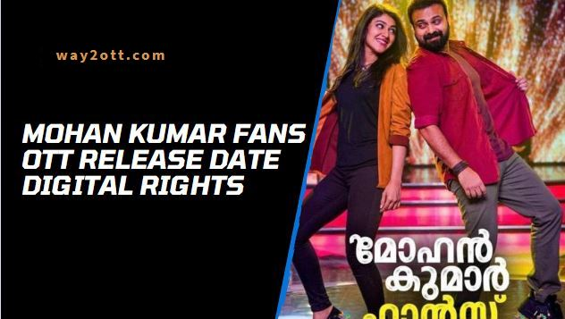 Mohan Kumar Fans OTT Release Date