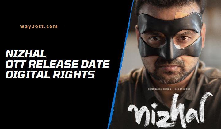 Nizhal OTT Release Date
