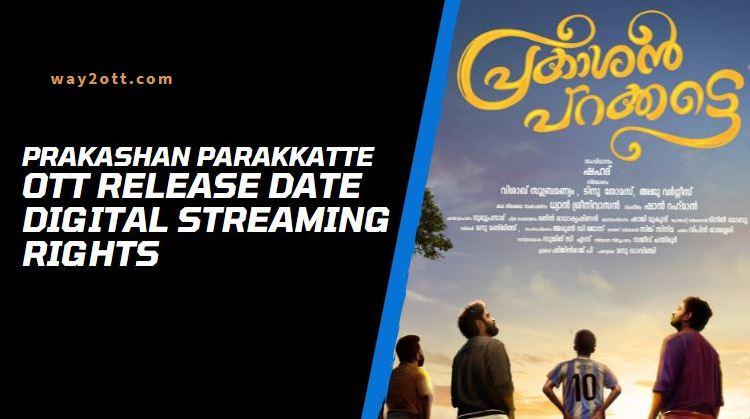 Prakashan Parakkatte OTT Release Date