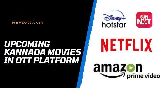 Upcoming Kannada Movies in OTT Platform