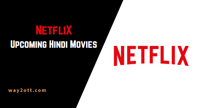 netflix upcoming hindi movies