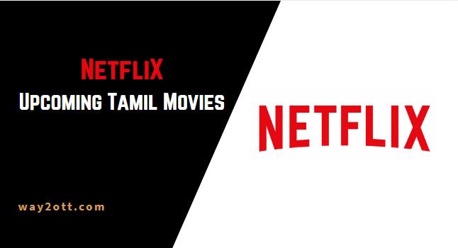 netflix upcoming tamil movies