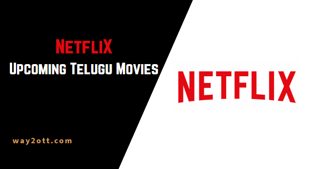 netflix upcoming telugu movies