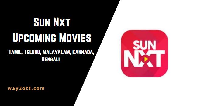 sun nxt upcoming movies